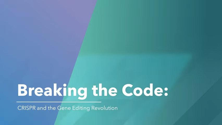 Breaking The Code Crispr And The Gene Editing Revolution 0 0 Screenshot