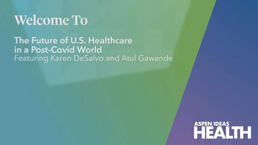 Aspen Ideas Health The Future Of Us Healthcare In A Post Covid World 0 21 Screenshot