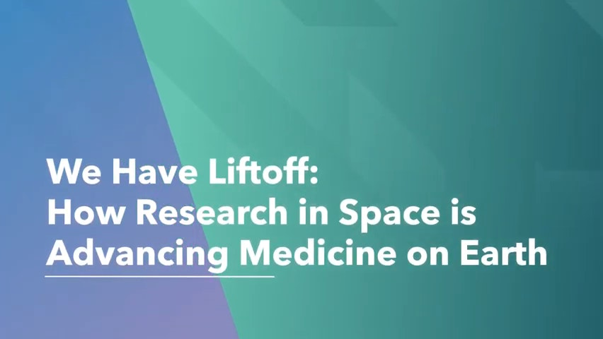 We Have Liftoff Advancing Medicine On Earth Through Research In Space 0 1 Screenshot